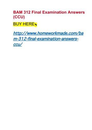 BAM 312 Final Examination Answers (CCU)