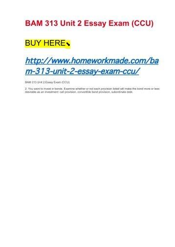 BAM 313 Unit 2 Essay Exam (CCU)