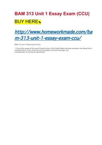 BAM 313 Unit 1 Essay Exam (CCU)