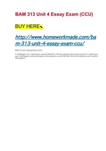 BAM 313 Unit 4 Essay Exam (CCU)