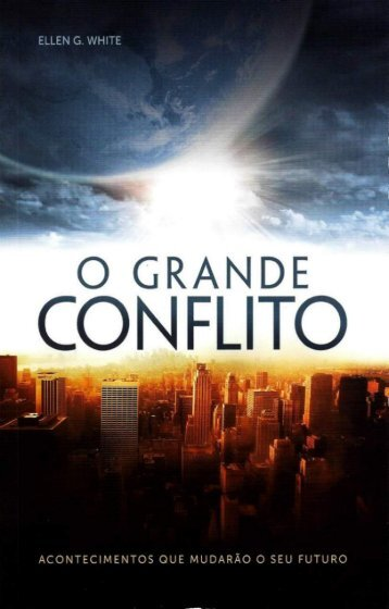 O Grande Conflito [Novo Edicao] por Ellen G. White