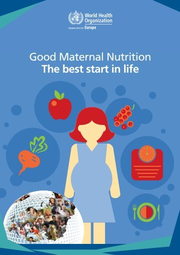 Good Maternal Nutrition The best start in life
