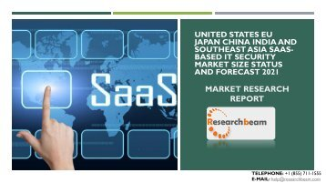 United States EU Japan China India and Southeast Asia SaaS-based IT Security Market Size Status and Forecast 2021