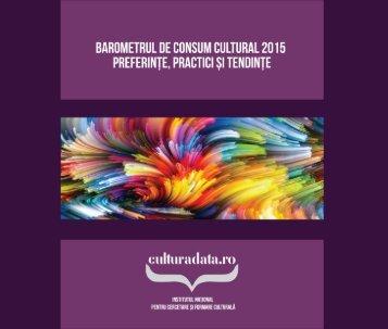 Barometrul de consum cultural 2015 Preferinţe practici şi tendinţe