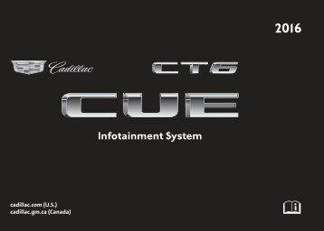 Cadillac 2016 CT6 SEDAN - CADILLAC CUE MANUAL