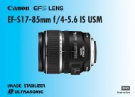 Canon EF-S 17-85mm f/4-5.6 IS USM - EF-S 17-85mm f/4-5.6 IS USM Instruction Manual