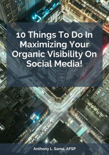 10 Things To Do In Maximizing Your Organic Visibility On Social Media!
