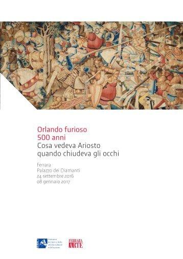 Orlando furioso 500 anni Cosa vedeva Ariosto quando chiudeva gli occhi