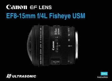 Canon EF 8-15mm f/4L Fisheye USM - EF 8-15mm f/4L Fisheye USM Instruction Manual