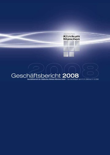 Geschäftsbericht 2008 (PDF 7MB) - Städtisches Klinikum München
