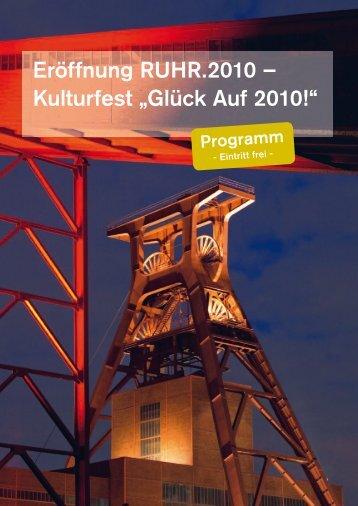 "Eröffnung RUHR.2010 – Kulturfest ""Glück Auf 2010!"""