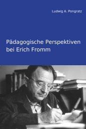 Pädagogische Perspektiven bei Erich Fromm - tuprints