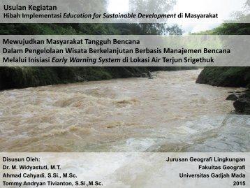 Mewujudkan Masyarakat Tangguh Bencana Dalam Pengelolaan Wisata Berkelanjutan Berbasis Manajemen Bencana Melalui Inisiasi Early Warning System di Lokasi Air Terjun Srigethuk
