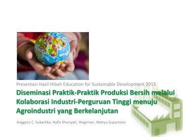 Diseminasi Praktik-Praktik Produksi Bersih melalui Kolaborasi Industri-Perguruan Tinggi menuju Agroindustri yang Berkelanjutan