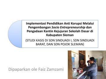 Implementasi Pendidikan Anti Korupsi Melalui Pengembangan Socio Entrepreneurship dan Pengadaan Kantin Kejujuran Sekolah Dasar di Kabupaten Sleman (STUDI KASIS DI SDN SINDUADI I, SDN SINDUADI BARAT, DAN SDN POJOK SLEMAN)
