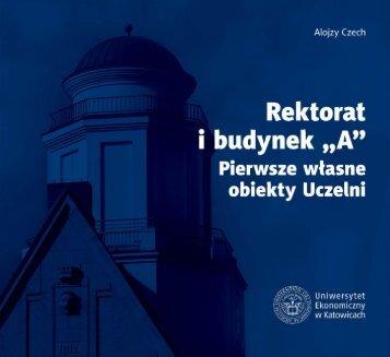 Alojzy Czech_Rektorat i budynek A. Pierwsze własne obiekty Uczelni_internet_korekta.pdf