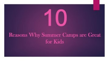 10 Reasons Why Summer Camps are great for Kids