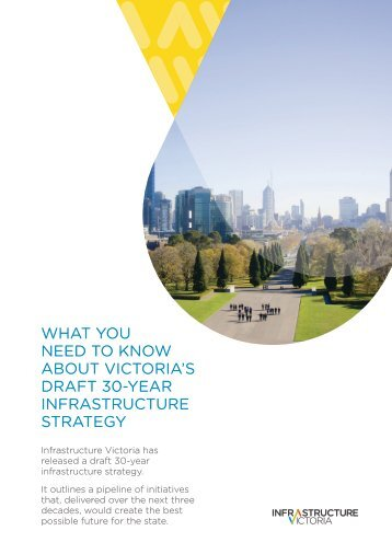WHAT YOU NEED TO KNOW ABOUT VICTORIA'S DRAFT 30-YEAR INFRASTRUCTURE STRATEGY