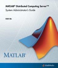 MATLAB® Distributed Computing Server - MathWorks
