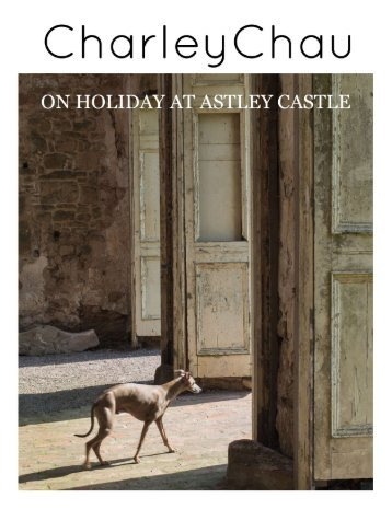 Charley Chau - on holiday at Astley Castle