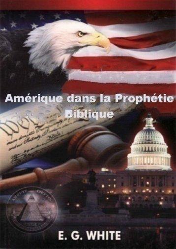Amerique dans la Prophetie Biblique par E. White