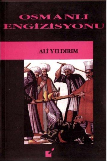 Ali Yıldırım - Osmanlı Engizisyonu Zulmün Tarihi