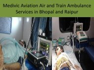 Medivic Aviation Air and Train AMbulance Services in Raipur and Bhopal
