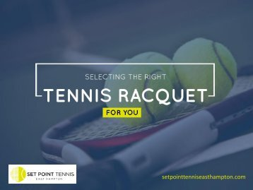 Choosing the Right Tennis Racquet is easy
