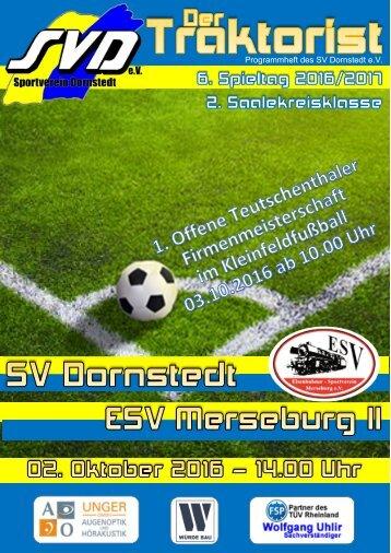 """Der Traktorist"" - 6. Spieltag 2. Saalekreisklasse 2016/2017 - SV Dornstedt vs. ESV Merseburg II"
