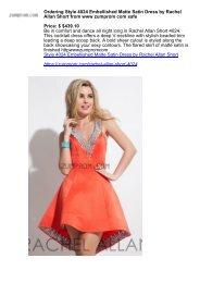Ordering Style 4024 Embellished Matte Satin Dress by Rachel Allan Short from www zumprom com safe