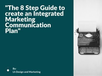"""The 8 Step Guide to create an Integrated Marketing Communication Plan"""