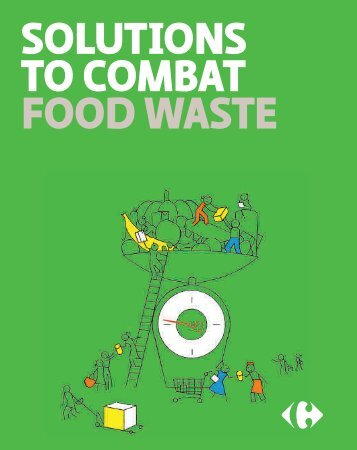 SOLUTIONS TO COMBAT FOOD WASTE