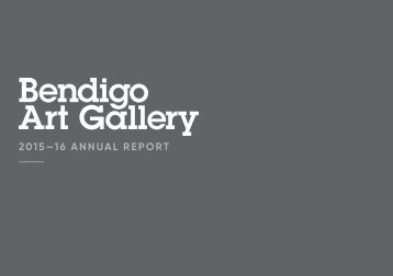 Bendigo Art Gallery Annual Report 2015/2016