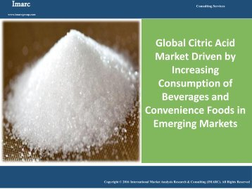 Citric Acid Market Analysis, Share, Size & Forecast 2016 - 2021