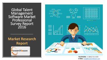 Global Talent Management Software Market Professional Survey Report 2016