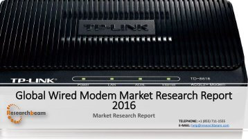 Global Wired Modem Market Research Report 2016
