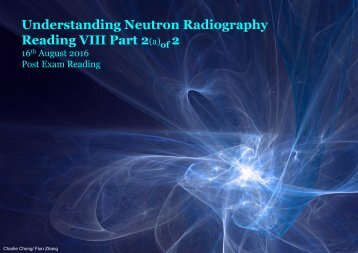 Understanding Neutron Radiography Post Exam Reading VIII-Part 2a of 2A