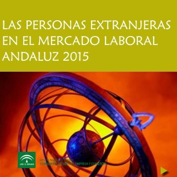 LAS PERSONAS EXTRANJERAS EN EL MERCADO LABORAL ANDALUZ 2015