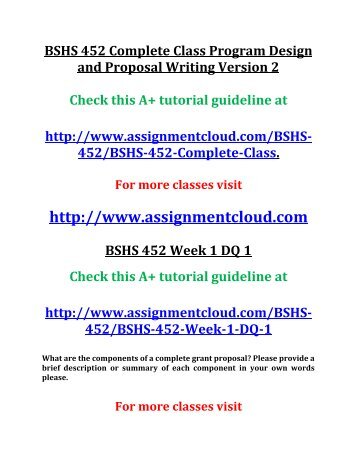 BSHS 452 Entire Course Version 2 Program Design and Proposal Writing