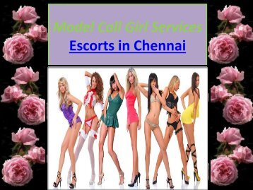 Erotic Pleasure Escorts in Chennai with Us