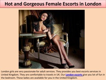 Hot and Gorgeous Female Escorts in London