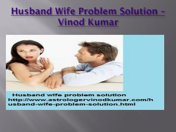 Husband Wife Problem Solution – Vinod Kumar
