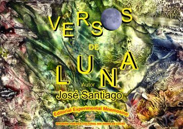 VERSOS DE LUNA  Autor JOSÉ SANTIAGO