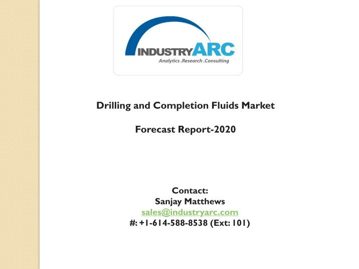 drilling fluids market witnessing growth due Press releases ais's industrial  drilling and completion fluids market include growth in drilling  fluids market is witnessing a decent growth based on the.