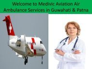 Welcome to Medivic Aviation Air  and Train Ambulance Services in Guwahati and Patna