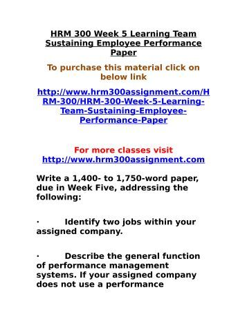 sustaining employee performance paper Issuu is a digital publishing platform that makes it simple to publish magazines, catalogs, newspapers, books, and more online easily share your publications and get them in front of issuu's millions of monthly readers title: hrm 300 week 5 team assignment sustaining employee performance paper (2 papers), author: lilium87, name: hrm 300.