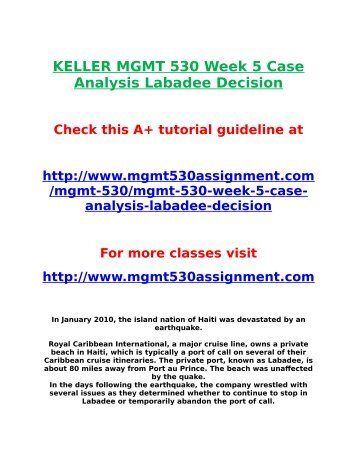 mgmt 530 week 3 case Mgmt530 –labadee decision week 5 case analysis template the objectives for the assignment were to define the uncertainties using a risk profile and make the recommendation for a decision for the labadee case.