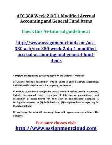 ACC 380 Week 2 DQ 1 Modified Accrual Accounting and General Fund Items
