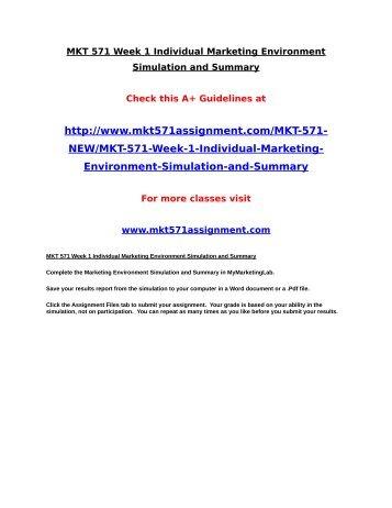 MKT 571 Week 1 Individual Marketing Environment Simulation and Summary