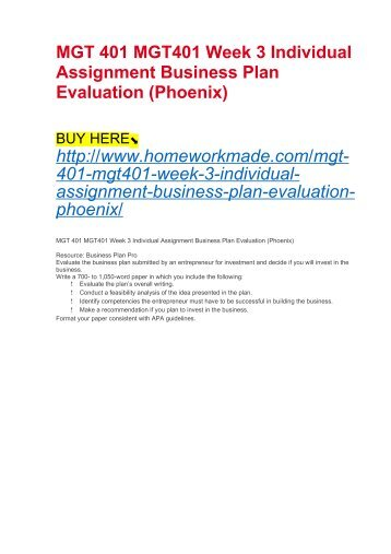 MGT 401 MGT401 Week 3 Individual Assignment Business Plan Evaluation (Phoenix)